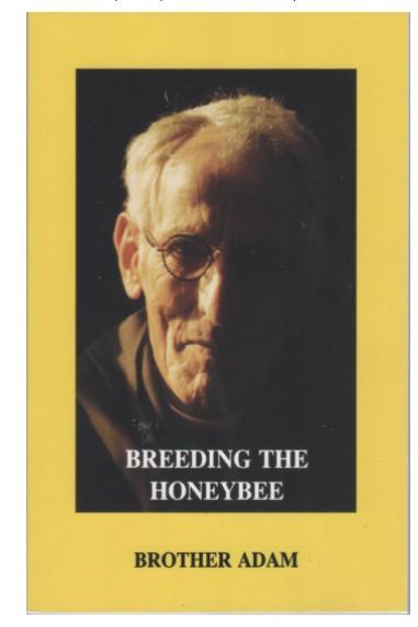 Брат Адам, Выведение пород медоносных пчел, The Breeding of Honeybees